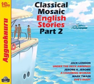 Аудиокнига Classical Mosaic. English Stories. Part 2.