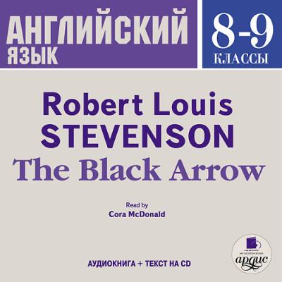Аудиокнига Английский язык.  8-9 классы. Стивенсон Р.Л. Черная стрела. На англ. яз.